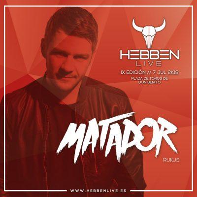MATADOR - HEBBEN LIVE 2018